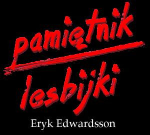 Pamiętnik lesbijki - Eryk Edwardsson LOGO książka. literatura lesbijska, lesbijki i homoseksualizm, lgbt, pamiętnik z depresji.
